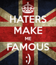 Haters make me famous 7