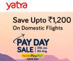 Yatra Payday sale save 1200 on flights with PayPal