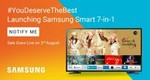 Launch Samsung Led TV  7-in-1 - Sale goes live on 2nd August