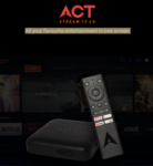 ACT Stream TV 4k Launched