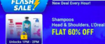FLASH SALE 1PM-2PM | Flat 60% Off on Head & Shoulders, Loreal Shampoos