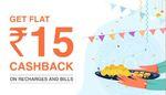 Flat 15 Cashback on 15 Recharge/Bill
