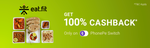 Get 100% Cashback up to ₹120 for all users on Eatfit orders only on PhonePe Switch