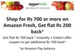 Amazon Fresh- Flat 200 cashback on 700+ shopping(all verified accounts)