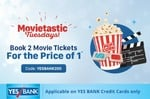 Paytm Movietastic Tuesdays :- Book Min 2 Movie Tickets & Get 100% Cashback upto 200₹ on 2nd Ticket using Yes Bank Credit Card  Code : YESBANK200