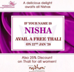 Free Rajdhani Thali if Your Name is NISHA & 25% off for all women