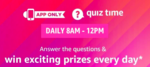 Amazon Quiz Answers for 10 Feb 2020 & Win 10 Prizes  of Win Rs. 5,000