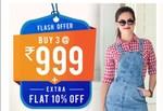 Max Fashion: Flash Offer Buy 3 @ 999 + 10 % Extra