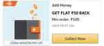 Amazon Pay Add 500 using UPI get 50 cashback [User Specific]