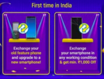 Now Exchange any Feature Phone & Any SmartPhone with Physical Damages & Get Minimum ₹1000 Off in Exchange