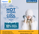 10% Instant Discount on Federal Bank Debit Cards & Debit EMI.(22nd Nov to 24th Nov)