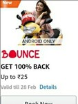Get 100% upto 25 back on Bounce (User Specific)