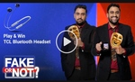 Flipkart Video Presents Fake or Not - 2nd April - Win TCL Bluetooth Headset, supercoins