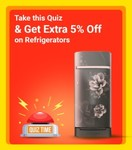 Take a quiz & get extra 5% off on Refrigerator's