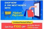 Flipkart Shop & Pay Later -- Rs. 100 Cashback on Rs. 500
