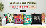 Flat Rs 150/- off on Purchase of Cushions & Pillows