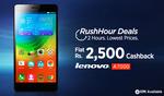 Flat 2500/- Cash Back on LENOVO A7000  RUSH HOUR DEAL