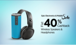 Paytm:Flat 40% Cashback on Wireless Speakers and Headphone   Some good offers inside