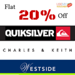 Live - Flat 20% off on Westside, Quiksilver, Charles and Keith @ UseMYVoucher