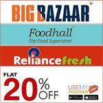 Sale Tomorrow.. Avail Flat 20% Off on BigBazaar   Foodhall   Reliance Fresh