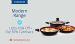 Paytm: Wonderchef Cookware Modern Range - Get Upto 45% Off + Flat 30% Cashback   Offer Ends 31st May