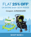 Get Flat 25% off on Entire Baby Gear Range