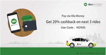 Get 20% cashback upto Rs.50 on your next three Ola rides between July 5th & 10th in Delhi-NCR, when you pay with Ola Money
