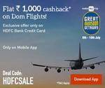 Great Monsoon Sale: Flat 1000 Off on Domestic Hotels   20% Cashback on International Flights   Additional 30% Cashback via HDFC Credit Cards