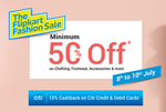 The Flipkart Fashion  : Get minimum 50% off on Clothing , Footwear & Accessories +  Get 10% Cashback With Citi Credit And Debit Cards