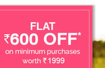 Flat Rs. 600 OFF* on minimum purchases worth Rs. 1999 (1pm - 3pm)