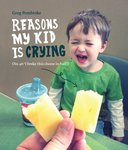 Reasons My Kid is Crying (Hardcover)