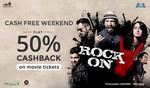 50% Cashback on Movie Tickets  (Upto Rs. 150)