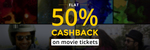 50% Cashback on movie ticket price Upto Rs.150