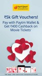 Pay with Paytm at Hotspot stores to get gift vouchers upto Rs.5,000 & Rs.400 Cashback* on movie tickets
