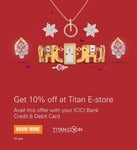Get 10% discount at Titan e-store using ICICI credit / debit cards