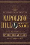 Napoleon Hill Is on the Air The Five Foundations for Success Paperback