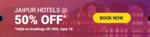 Flat 50% off on Jaipur Hotels