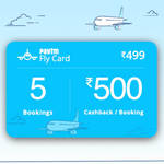 Paytm Fly Card - Buy for 499 & Get 2500 cashback on 5 flight ticket bookings (500 cashback on each booking, Min: 1000)