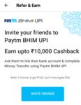 Invite your friends to Paytm BHIM UPI Earn upto ₹10,000 Cashback
