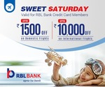 Get Flat 15% Instant off (Max. up to Rs.1500) on domestic flights (no min booking amnt) and Flat 10% Instant off (Max. upto Rs. 10000) on international flights every Saturday on Goibibo for RBL Bank Credit card holders