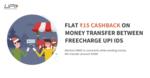 FreeCharge :- Flat 15₹ Cashback when you Transfer Min 2000₹ through Freecharge UPI Handle to Freecharge UPI