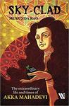 Sky-clad: The Extraordinary Life and Times of Akka Mahadevi Paperback