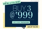 Nnnow Deal of the Day : Buy 3 at 999