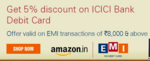 Get 5% Off at Amazon with ICICI Bank Debit Card EMI transactions   19-24 March